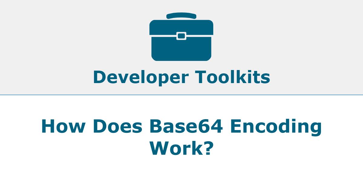 How Does Base64 Encoding Work?